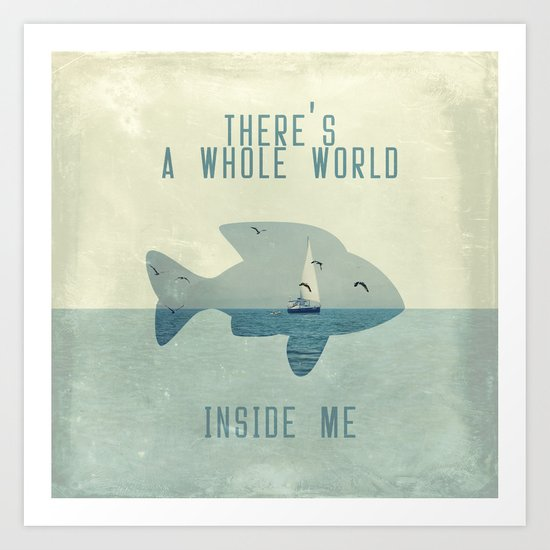 There is a whole world inside me Art Print