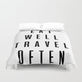 Eat well travel often Duvet Cover
