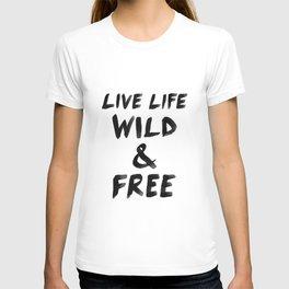 Live Life Wild & Free T-shirt