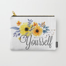 Believe in Yourself - Quote Carry-All Pouch