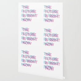 The Future Is Right Now Wallpaper