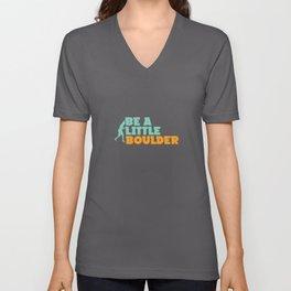 Be A Little Boulder Design für Boulder Mama oder Papa product Unisex V-Neck