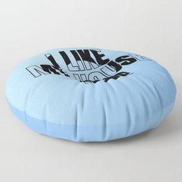 I like my house SOULFUL house music, dj gift. Floor Pillow