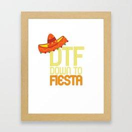 DTF Down To Fiesta Funny Cinco De Mayo Gift Mexican Sombrero Framed Art Print