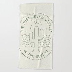 DUST NEVER SETTLES IN THE DESERT Beach Towel