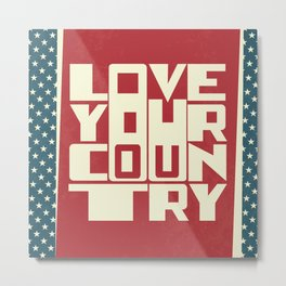 Love Your Country Metal Print