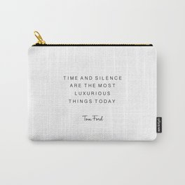 tom quote,time and silence are the most luxurious things today,office decor,office sign,quotes Carry-All Pouch