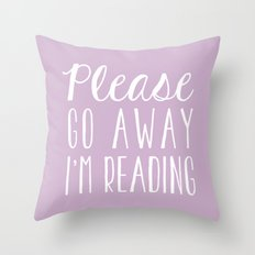 Please Go Away, I'm Reading (Polite Version) - Pink/Purple Throw Pillow