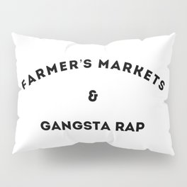 Farmer's Markets & Gangsta Rap Pillow Sham