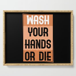 Wash Your Hands Or Die Serving Tray