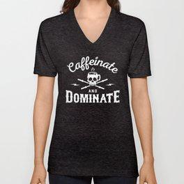 Caffeinate And Dominate Unisex V-Neck
