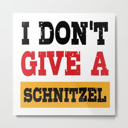 Oktoberfest Dont Give Schnitzel German Flag Metal Print
