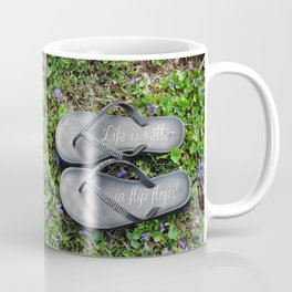 Life is better in flip flops! Coffee Mug