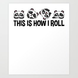 This Is How I Roll Panda Funny Pandas Lover Quote Art Print