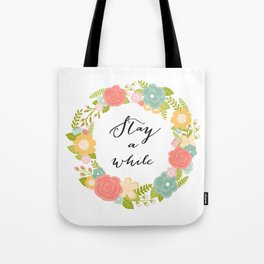 Stay A While Tote Bag