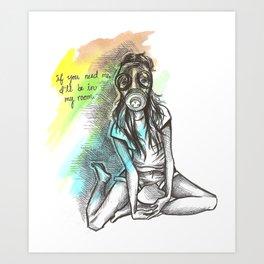 I'll Be In My Room Art Print