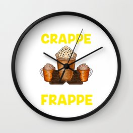Funny Cut The Crappe Have a Frappe Coffee Pun Wall Clock