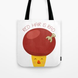 Red Hair is Rad Tote Bag