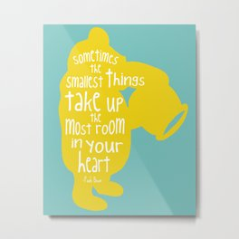 Sometimes the Smallest things - Winnie the Pooh inspired Print Metal Print
