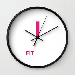 I is the Difference Between Fit and Fat Workout T-shirt Wall Clock