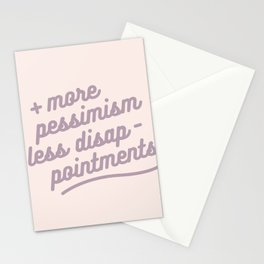 more pessimism, less disappointments Stationery Cards