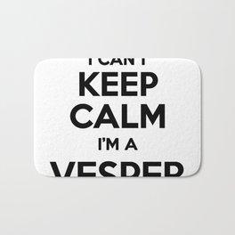 I cant keep calm I am a VESPER Bath Mat