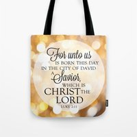 scripture Tote Bags featuring For Unto Us... Christmas Scripture Luke 2:11 by Misty Diller of Misty Michelle Design