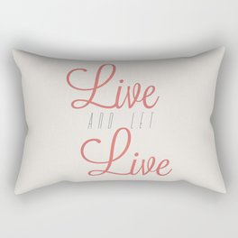 Live And Let Live Rectangular Pillow