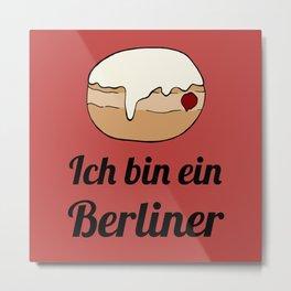 Ich bin ein Berliner Metal Print