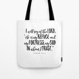 Psalm 91:2 - Bible Verse Tote Bag