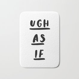 Ugh As If black-white contemporary minimalist typography poster home wall decor bedroom Bath Mat