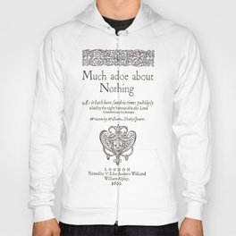 Shakespeare. Much adoe about nothing, 1600 Hoody