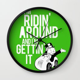 I'm Ridin Around And Im Getting It Wall Clock