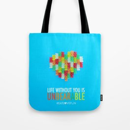 Life Without You is Unbearable Tote Bag