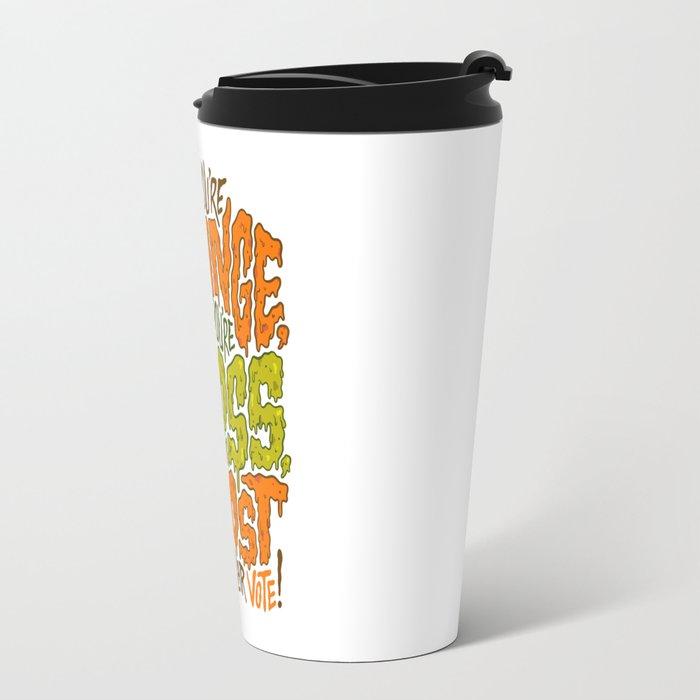 He's Orange, He's Gross, He Lost the Popular Vote Travel Mug