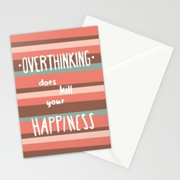 Don't kill your happiness quote Stationery Cards