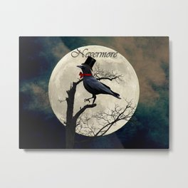 And the Raven Said, Nevermore (Inspired by The Raven) A657 Metal Print
