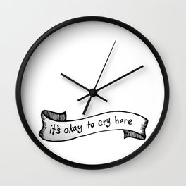 It's Okay to Cry Here - Transparent Background Wall Clock