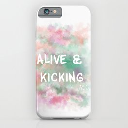 Alive and Kicking (white)  iPhone Case