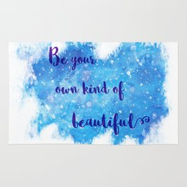 Be Your Own Kind Of Beautiful Rug