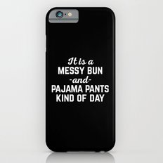 Messy Bun Day Funny Quote Slim Case iPhone 6s