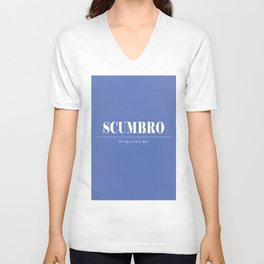 Scumbro Style All Day Every Day Unisex V-Neck