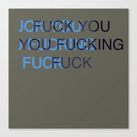 fuck you Canvas Prints featuring Fuck by DeBUM