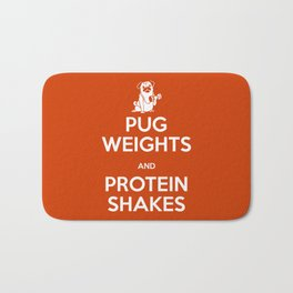 Pug Weights and Protein Shakes Bath Mat