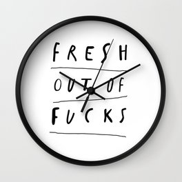 Fresh Out of Fucks black and white monochrome typography poster design home wall decor Wall Clock