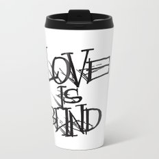 Love Is Blind Travel Mug