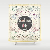 good vibes only Shower Curtains featuring Good Vibes Only by famenxt