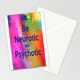 Be Neurotic Stationery Cards