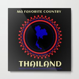 Thailand Is My Favorite Country Metal Print
