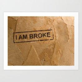 Broke Art Print